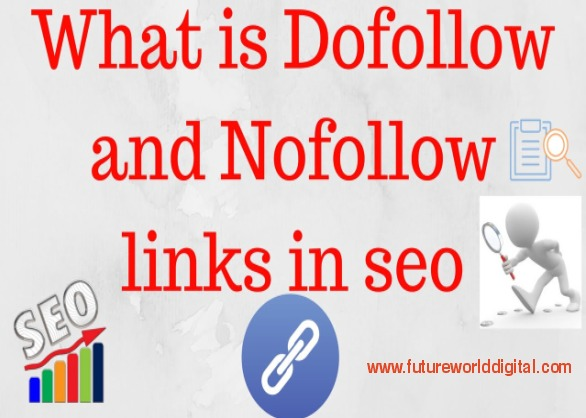 What is Dofollow and Nofollow links in SEO?
